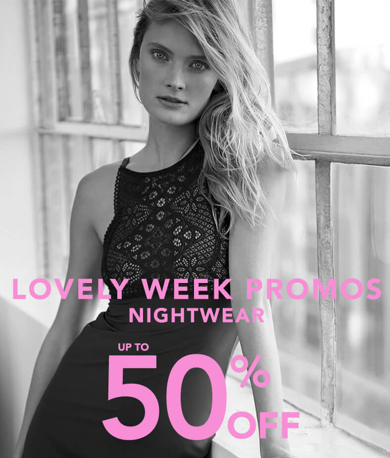LOVELY WEEK PROMOS NIGHTWEAR