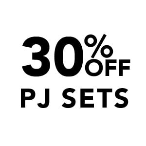 30% off PJ SETS